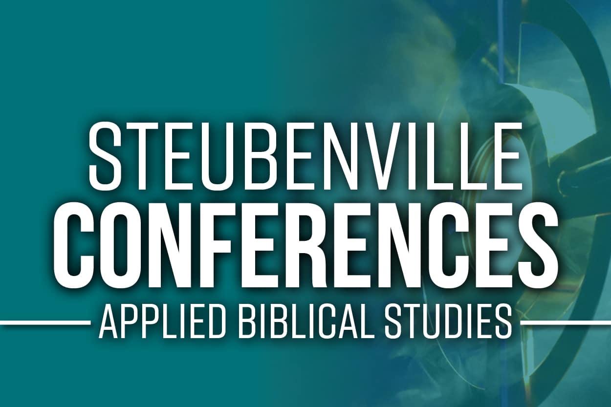 applied biblical studies steubenville conferences